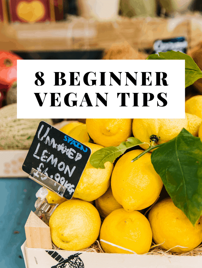 8 Beginner Vegan Tips